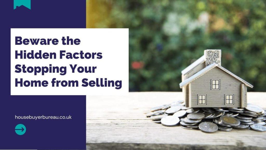 Hidden Factors Stopping House Sale