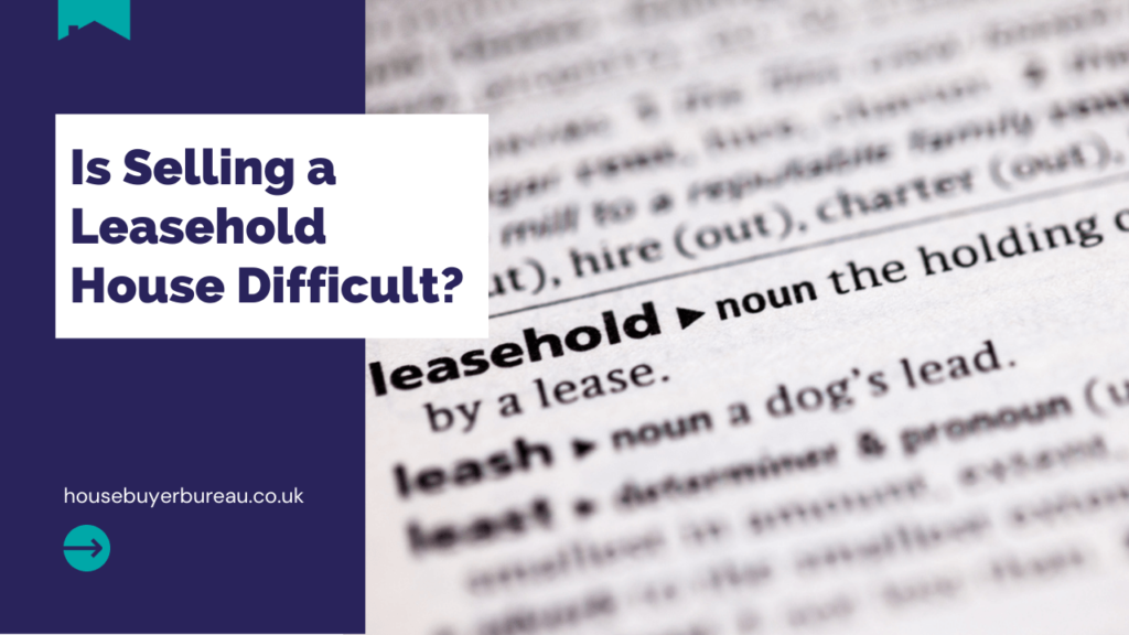 Owning A Leashold Property Makes Selling Harder