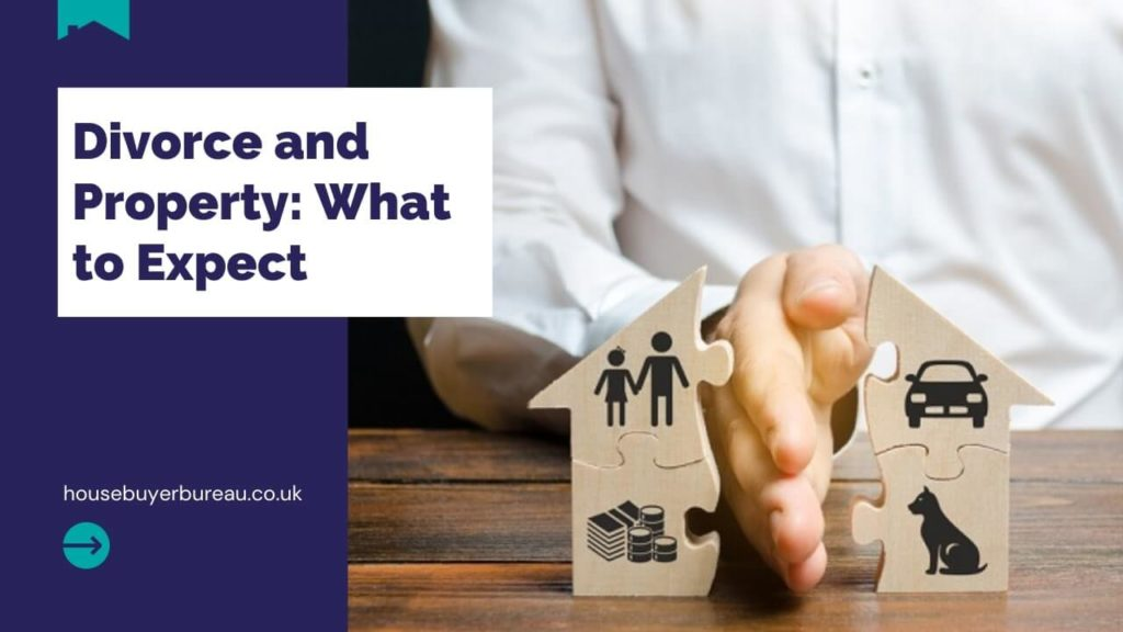 Divorce and Property_ What to Expect